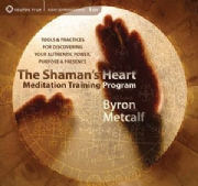 Shaman's Heart Meditation Training Program - Byron Metcalf